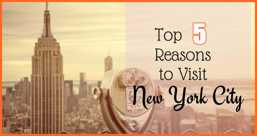 Top 5 Reasons to Visit New York